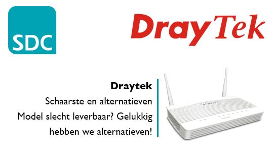 Draytek - Schaarste en alternatieven